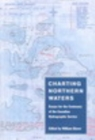 Charting Northern Waters : Essays for the Centenary of the Canadian Hydrographic Service - eBook