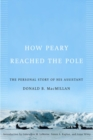 How Peary Reached the Pole : The Personal Story of His Assistant - eBook