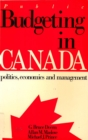 Public Budgeting in Canada : Politics, Economics and Management - eBook