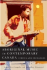 Aboriginal Music in Contemporary : Echoes and Exchanges - eBook