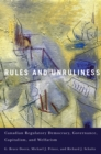 Rules and Unruliness : Canadian Regulatory Democracy, Governance, Capitalism, and Welfarism - eBook
