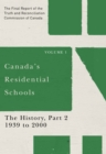 Canada's Residential Schools: The History, Part 2, 1939 to 2000 : The Final Report of the Truth and Reconciliation Commission of Canada, Volume I - eBook