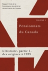 Pensionnats du Canada : L'histoire, partie 1, des origines a 1939 : Rapport final de la Commission de verite et reconciliation du Canada, Volume I - eBook