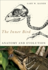 The Inner Bird : Anatomy and Evolution - Book