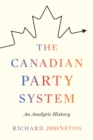 The Canadian Party System : An Analytic History - Book