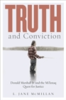 Truth and Conviction : Donald Marshall Jr. and the Mi'kmaw Quest for Justice - Book