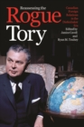 Reassessing the Rogue Tory : Canadian Foreign Relations in the Diefenbaker Era - Book
