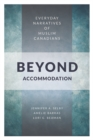 Beyond Accommodation : Everyday Narratives of Muslim Canadians - Book