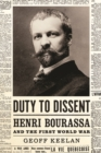 Duty to Dissent : Henri Bourassa and the First World War - Book