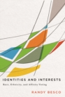 Identities and Interests : Race, Ethnicity, and Affinity Voting - Book