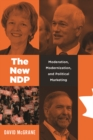 The New NDP : Moderation, Modernization, and Political Marketing - Book