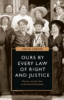 Ours by Every Law of Right and Justice : Women and the Vote in the Prairie Provinces - Book