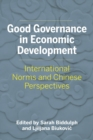 Good Governance in Economic Development : International Norms and Chinese Perspectives - Book