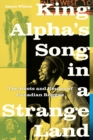 King Alpha's Song in a Strange Land : The Roots and Routes of Canadian Reggae - Book