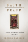 Faith or Fraud : Fortune-Telling, Spirituality, and the Law - Book