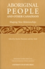 Aboriginal People and Other Canadians : Shaping New Relationships - eBook