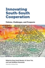 Innovating South-South Cooperation : Policies, Challenges and Prospects - Book