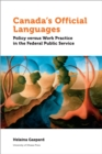 Canada's Official Languages : Policy Versus Work Practice in the Federal Public Service - eBook