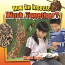How Do Insects Work Together? - Book