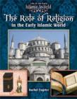 The Role of Religion in the Early Islamic World - Book