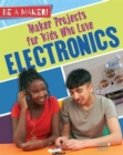 Maker Projects for Kids Who Love Electronics - Book