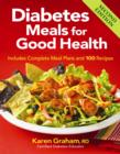 Diabetes Meals for Good Health: Includes Complete Meal Plans and 100 Recipes - Book