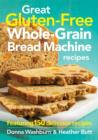 Great Gluten-Free Whole-Grain Bread Machine Recipes - Book