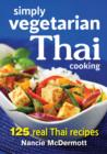 Simply Vegetarian Thai Cooking: 125 Real Thai Recipes - Book