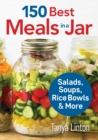 150 Best Meals in a Jar: Salads, Soups, Rice Bowls and More - Book