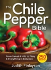 Chile Pepper Bible: From Sweet & Mild to Fiery and Everything in Between - Book