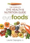 Eyefoods : The Complete Eye Health and Nutrition Guide - Book