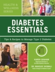 Diabetes Essentials : Tips and Recipes to Manage Type 2 Diabetes - Book