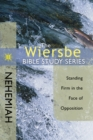 The Wiersbe Bible Study Series: Nehemiah : Standing Firm in the Face of Opposition - eBook