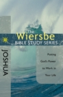 The Wiersbe Bible Study Series: Joshua : Putting God's Power to Work in Your Life - eBook