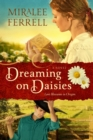 Dreaming on Daisies : A Novel - eBook