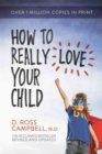 How to Really Love Your Child - Book