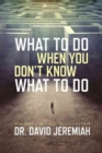 What to Do When You Don't Know What to Do - Book