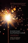Everyday Supernatural : Living a Spirit-Led Life Without Being Weird - Book