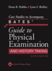 Case Studies to Accompany Bates' Guide to Physical Examination and History Taking - Book
