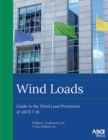 Wind Loads : Guide to the Wind Load Provisions of ASCE 7-16 - Book