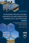 Recommended Practice for Fiber-Reinforced Polymer Products for Overhead Utility Line Structures - Book