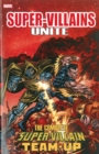 Super-villains Unite: The Complete Super-villain Team-up - Book