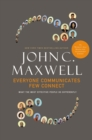 Everyone Communicates, Few Connect : What the Most Effective People Do Differently - Book