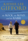 The Rock, the Road, and the Rabbi : My Journey into the Heart of Scriptural Faith and the Land Where It All Began - Book