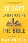 30 Days to Understanding the Bible, 30th Anniversary : Unlock the Scriptures in 15 minutes a day - Book