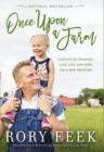 Once Upon a Farm : Lessons on Growing Love, Life, and Hope on a New Frontier - Book