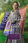 An Amish Quilt : Patchwork Perfect, A Bid for Love, A Midwife's Dream - Book