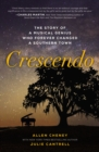 Crescendo : The True Story of a Musical Genius Who Forever Changed a Southern Town - eBook