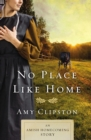 No Place like Home : An Amish Homecoming Story - eBook