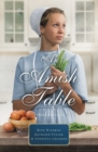 An Amish Table : A Recipe for Hope, Building Faith, Love in Store - eBook